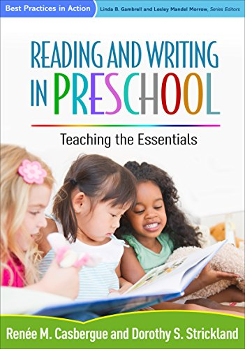 9781462523481: Reading and Writing in Preschool: Teaching the Essentials (Best Practices in Action)
