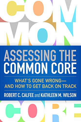 9781462524327: Assessing the Common Core: What's Gone Wrong--and How to Get Back on Track