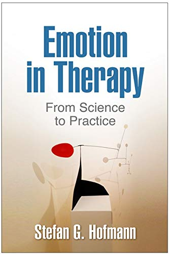 9781462524488: Emotion in Therapy: From Science to Practice