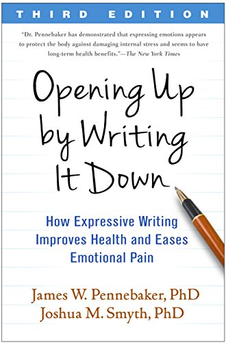 9781462524921: Opening Up by Writing It Down, Third Edition: How Expressive Writing Improves Health and Eases Emotional Pain