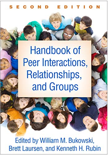 9781462525010: Handbook of Peer Interactions, Relationships, and Groups, Second Edition (Social, Emotional, and Personality Development in Context)