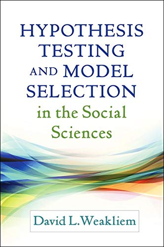 9781462525652: Hypothesis Testing and Model Selection in the Social Sciences (Methodology in the Social Sciences)