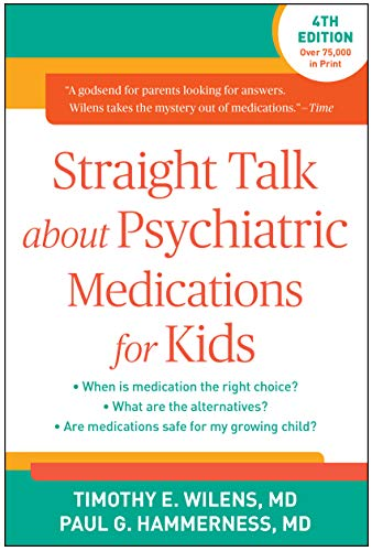 9781462525874: Straight Talk about Psychiatric Medications for Kids, Fourth Edition