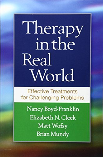 Download Therapy in the Real World: Effective Treatments for Challenging Problems