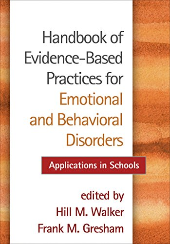 Handbook of Evidence-Based Practices for Emotional and Behavioral Disorders: Applications in ...