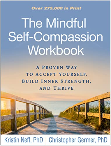 9781462526789: The Mindful Self-Compassion Workbook: A Proven Way to Accept Yourself, Build Inner Strength, and Thrive