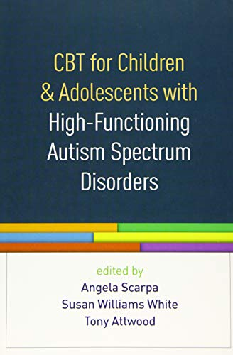 9781462527007: CBT for Children and Adolescents with High-Functioning Autism Spectrum Disorders