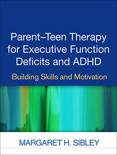 9781462527694: Parent-Teen Therapy for Executive Function Deficits and ADHD: Building Skills and Motivation