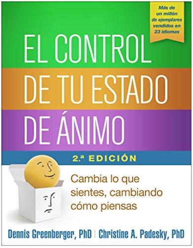9781462527908: El control de tu estado de ánimo, Segunda edición: Cambia lo que sientes, cambiando cómo piensas (Spanish Edition)