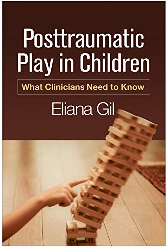 9781462528820: Posttraumatic Play in Children: What Clinicians Need to Know