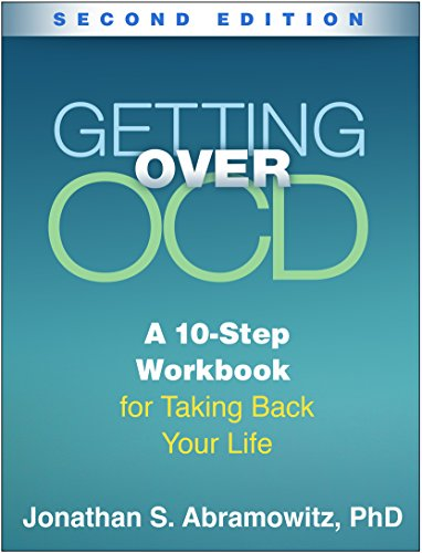 Getting Over OCD, Second Edition: A 10-Step: Abramowitz, Jonathan S.