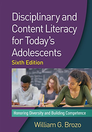 Disciplinary and Content Literacy for Today's Adolescents, Sixth Edition: Honoring Diversity ...