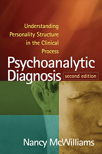 9781462543694: Psychoanalytic Diagnosis, Second Edition: Understanding Personality Structure in the Clinical Process