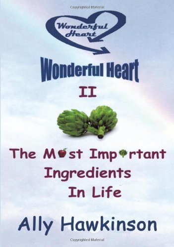 9781462600175: Wonderful Heart II: The Most Important Ingredients in Life