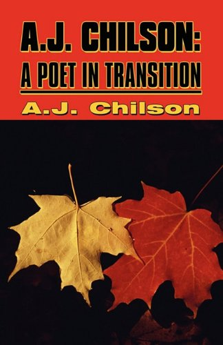 9781462609505: A.J. Chilson: A Poet in Transition