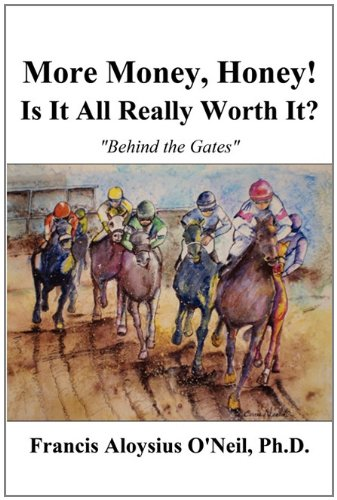9781462609796: More Money, Honey! Is It All Really Worth It?: Behind the Gates