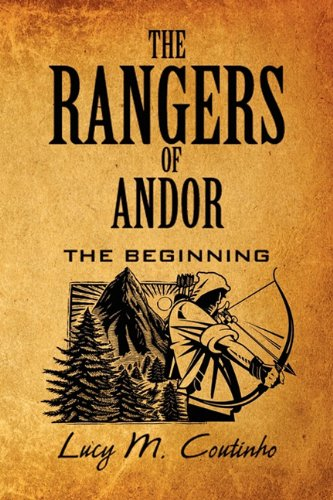 The Rangers of Andor: The Beginning: Lucy M. Coutinho
