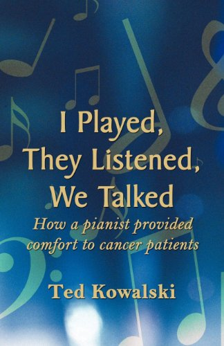 I Played, They Listened, We Talked: How: Ted Kowalski