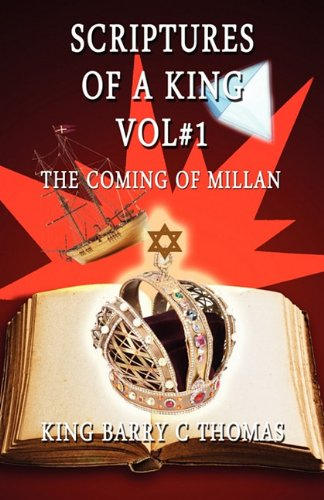 Scriptures of a King Vol#1: The Coming of Millan: Thomas, King Barry C.