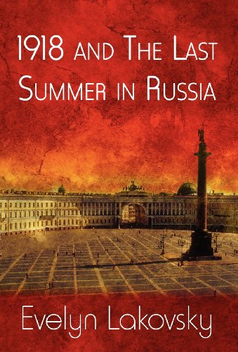 9781462613250: 1918 and the Last Summer in Russia