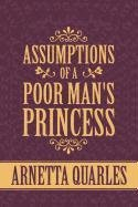 Assumptions of a Poor Mans Princess: Arnetta Quarles
