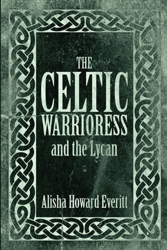 9781462622115: The Celtic Warrioress and the Lycan
