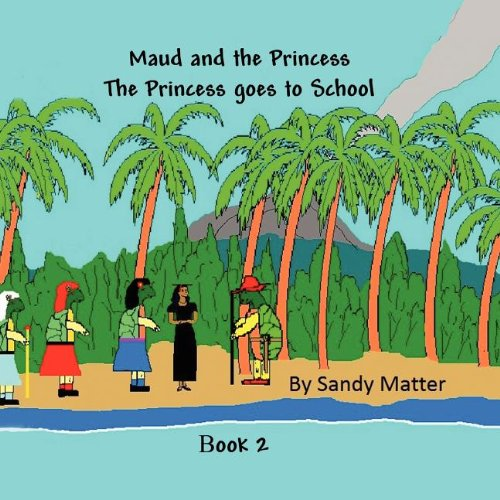 9781462624898: The Princess Goes to School: Maud and The Princess Book 2