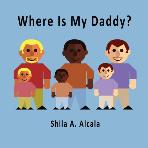 9781462625338: Where Is My Daddy?