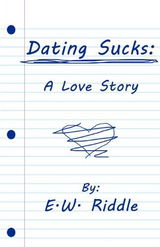 9781462625611: Dating Sucks: A Love Story