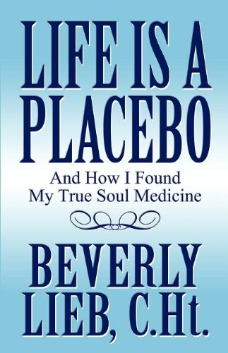 9781462626175: Life Is a Placebo: And How I Found My True Soul Medicine