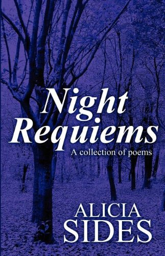 Night Requiems: A Collection of Poems: Alicia Sides