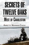 9781462628865: Secrets of Twelve Oaks: West of Charleston