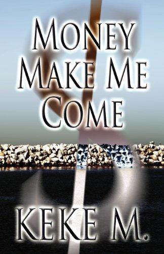 9781462629404: Money Make Me Come
