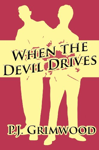 When the Devil Drives: P. J. Grimwood