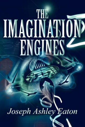 The Imagination Engines (Paperback): Joseph Ashley Eaton