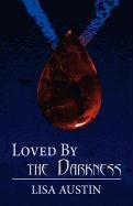 Loved by the Darkness: Lisa Austin