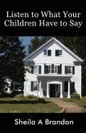 9781462633470: Listen to What Your Children Have to Say
