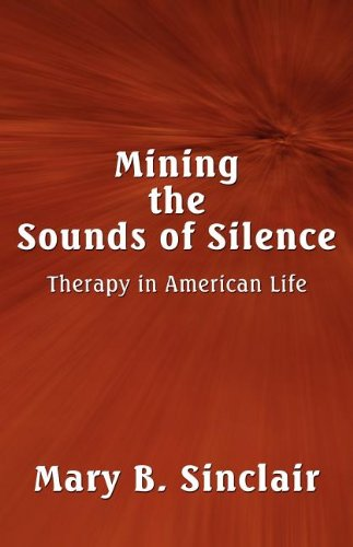 Mining the Sounds of Silence: Therapy in: Mary B. Sinclair