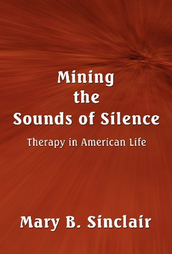 9781462633616: Mining the Sounds of Silence: Therapy in American Life