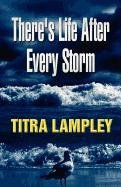 9781462634064: There's Life After Every Storm