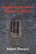 9781462634828: Prison Stories from Gladiator School