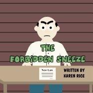 The Forbidden Sneeze: Karen Rice
