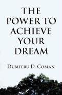 9781462635375: The Power to Achieve Your Dream