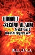 Turnout-Second Alarm: Awaited Sequel to Turnout-A Firefighters Story: Hall, Bill