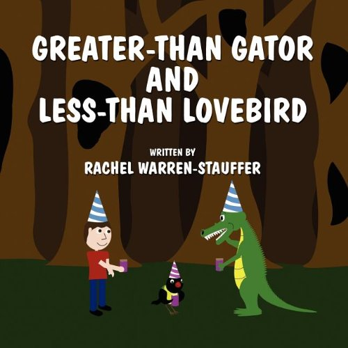 9781462635597: Greater-Than Gator and Less-Than Lovebird