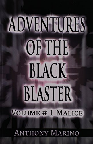 9781462636471: Adventures of the Black Blaster: Volume # 1 Malice