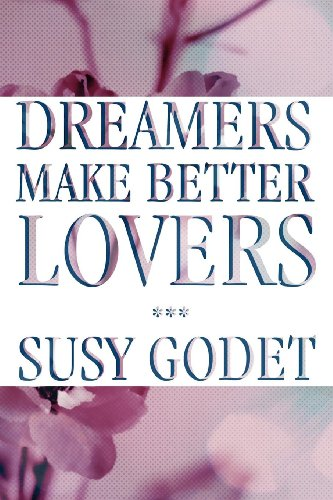Dreamers Make Better Lovers: Susy Godet