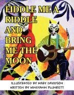 9781462639205: Fiddle Me a Riddle and Bring Me the Moon