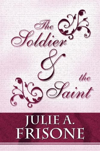 9781462639717: The Soldier & the Saint