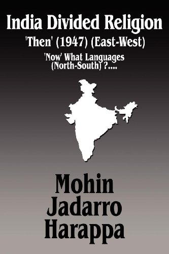 9781462639755: India Divided Religion 'Then' (1947) (East-West): 'Now' What Languages ( North-South ) ?....